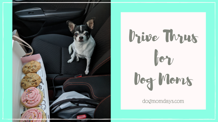 drive thrus for dog moms