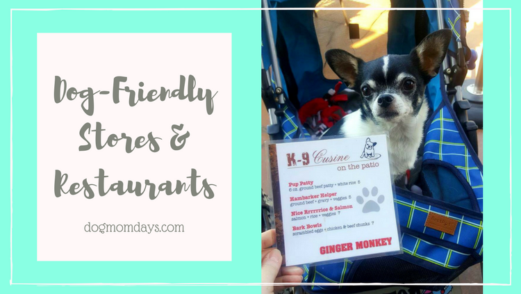 Dog-Friendly Stores & Restaurants - Dog Mom Days