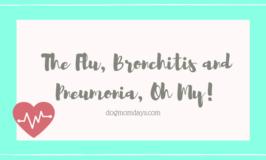 the flu, bronchitis and pneumonia