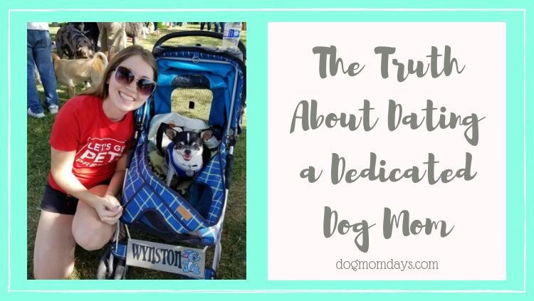 The Truth About Dating a Dedicated Dog Mom