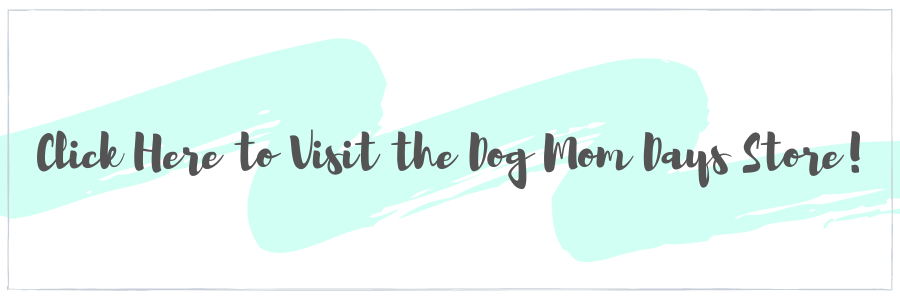 Dog Mom Days store
